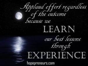 We learn many of our most valuable lessons through experience
