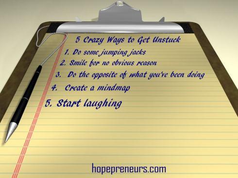 5 Crazy Ways to Get Unstuck