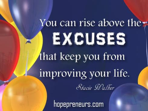 You can rise above the excuses that keep you from improving your life.