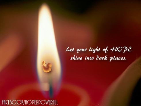 Let your light of hope shine into dark places